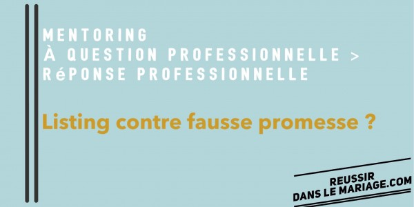 Mentoring > Question du jour > Listing contre fausse promesse ?