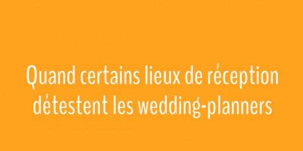 Mentoring | Question du Jour > Quand certains lieux de réception détestent les wedding-planners !