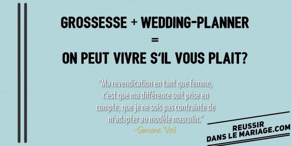 Grossesse et wedding-planner: on peut vivre s'il vous plait ?
