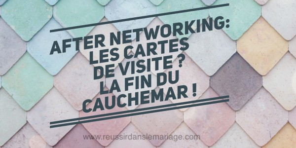 After-Networking : trier les cartes de visites? La fin du cauchemar!