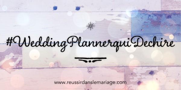 #RDLM fête les 3 ans de son premier article écrit | #4 #WeddingPlannerquidéchire
