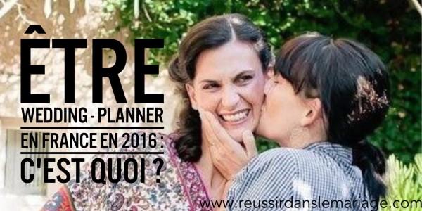 Être Wedding Planner en France en 2016, c'est quoi ?